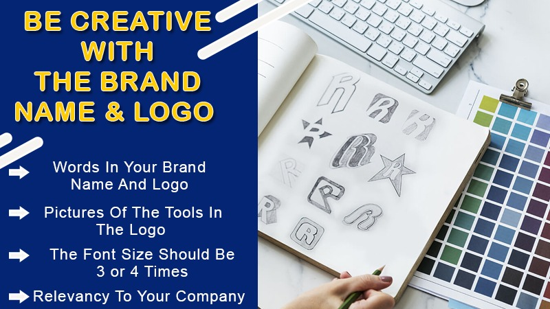 Be creative with the BRAND NAME & LOGO