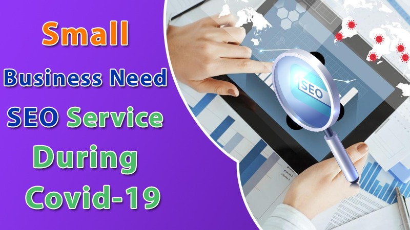Small Business Need SEO Service During Covid-19