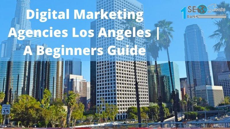 Digital Marketing Agencies In Los Angeles