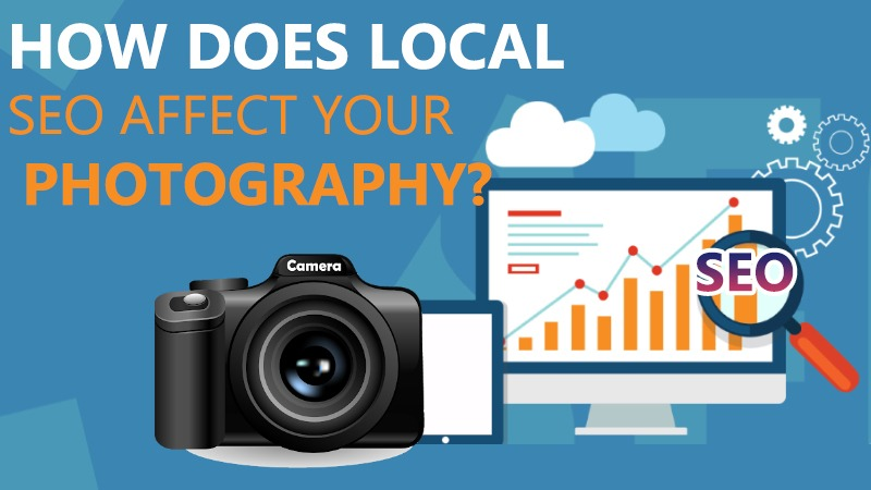 How Does Local SEO Affect Your Photography