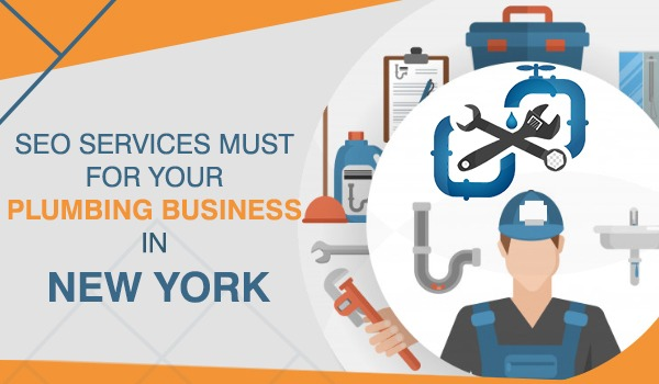 SEO SERVICES MUST FOR YOUR PLUMBING BUSINESS IN NEW YORK