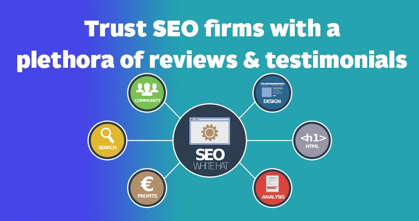 Trust SEO firms with a plethora of reviews & testimonials