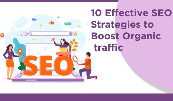 10 Effective SEO Strategies to Boost Organic traffic