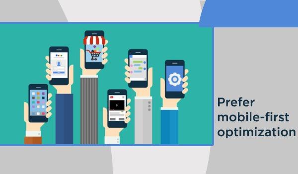 Prefer mobile-first optimization