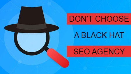 Don't choose a black hat SEO agency