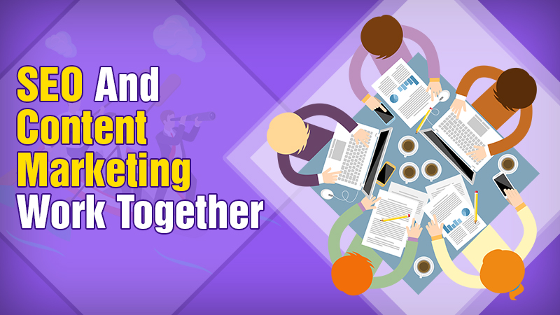 SEO and Content Marketing Work Together